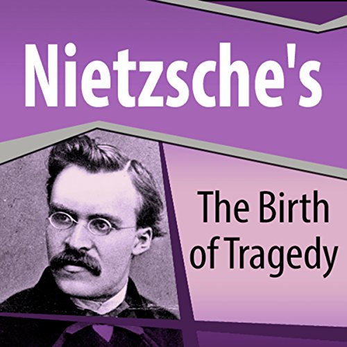Nietzsche's The Birth of Tragedy Audiobook [Free Download by Trial] thumbnail