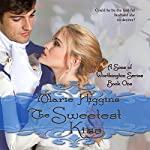 The Sweetest Kiss: Sons of Worthington, Book 1 | Marie Higgins