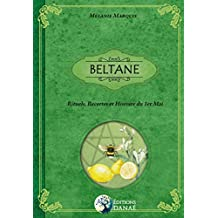 BELTANE: Rituels, Recettes & Histoire du 1er Mai (French Edition)