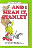And I Mean It, Stanley, Crosby Bonsall, 0060205687