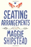 Seating Arrangements, Maggie Shipstead, 0307599469