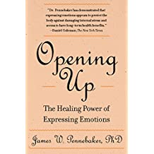 Opening Up, Second Edition: The Healing Power of Expressing Emotions