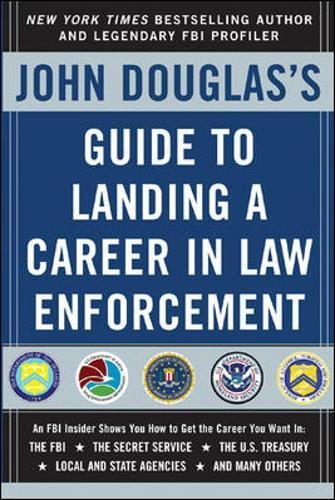John Douglas's Guide to Landing a Career in Law Enforcement ...