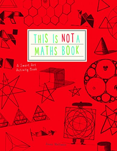 This is Not a Maths Book: A Smart Art Activity Book - Maths Is Fun