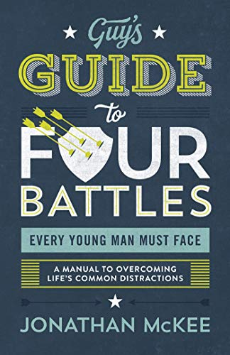 [by Jonathan McKee]The Guy's Guide to Four Battles Every Young Man Must Face: a Manual to overcoming Life's Common Distractions ()