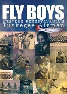 Fly Boys: Western Pennsylvania Tuskegee Airmen