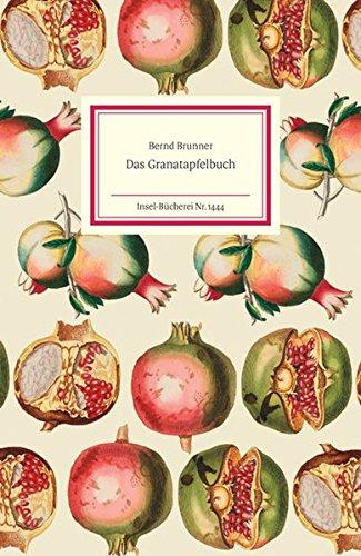 Das Granatapfelbuch (Insel-Bücherei)