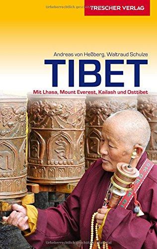 Reiseführer Tibet: Mit Lhasa, Mount Everest, Kailash und Osttibet (Trescher-Reihe Reisen)