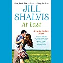 At Last: Lucky Harbor, Book 5 Audiobook by Jill Shalvis Narrated by Erin Bennett