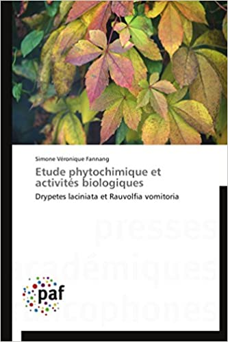 Book Etude phytochimique et activités biologiques: Drypetes laciniataet Rauvolfia vomitoria (Omn.Pres.Franc.) (French Edition)