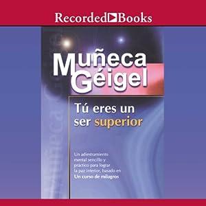Tú eres un ser superior (Texto Completo) Audiobook