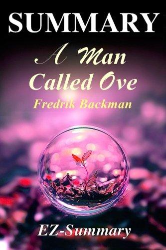 Summary - A Man Called Ove: Novel By