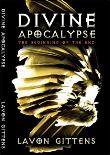 Download free ebook for ipod Divine Apocalypse: The beginning of the End by La'Von Gittens in italiano PDF
