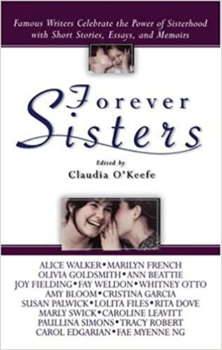 com forever sisters famous writers celebrate the power of  com forever sisters famous writers celebrate the power of sisterhood short stories essays and memoirs 9780671042165 claudia o keefe