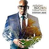Everyday Jesus By Anthony Brown & Group Therapy (2014-12-25)