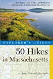 50 Hikes in Massachusetts - Explorer's Guide, Brian White and John Brady, 0881507008