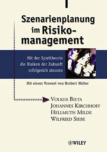 Szenarienplanung im Risikomanagement. Mit der Spieltheorie die Risiken der Zukunft erfolgreich steuern.