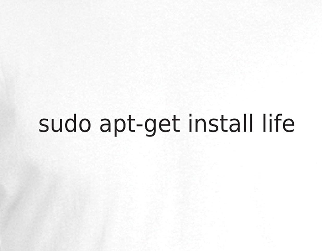 Sudo apt-get Install Life - Sysadmin Linux Ubuntu Debin Geeky Nerdy Techie  Mens T-Shirt