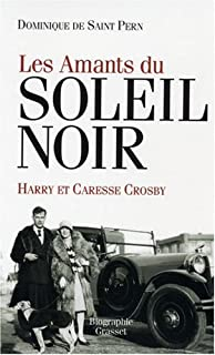 Les amants du soleil noir : Caresse et Harry Crosby, Saint Pern, Dominique de