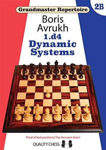 1.d4: Dynamic Systems (grandmaster Repertoire) - Boris Avrukh