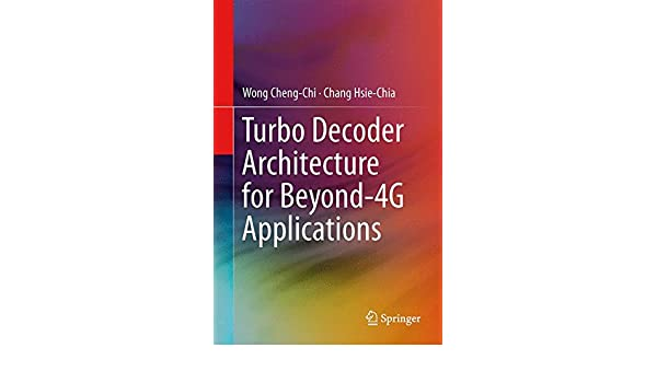 Turbo Decoder Architecture for Beyond-4g Applications: Amazon.es: Cheng-Chi Wong, Hsie-Chia Chang: Libros en idiomas extranjeros