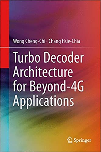 Turbo Decoder Architecture for Beyond-4G Applications 2014th Edition