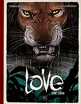 Love: The Lion Hardcover – June 21, 2016 by Frederic Brremaud (Author), Federico Bertolucci (Artist)