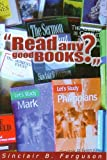 Read Any Good Books?, Sinclair B. Ferguson, 0851516335