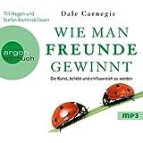 Wie man Freunde gewinnt: Die Kunst, beliebt und einflussreich zu werden by Dale Carnegie (2012-04-05)