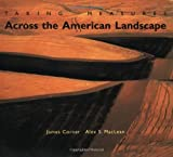 Taking Measures Across the American Landscape, James Corner and Alex S. MacLean, 0300086962