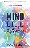 Mind, Life and Reflections