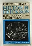 The Wisdom of Milton H. Erickson, Milton H. Erickson, 082902414X