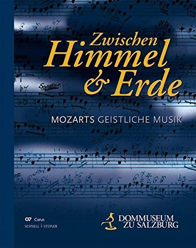 (Zwischen Himmel Und Erde: Mozarts Geistliche Musik; Katalog (Ausstellungskataloge Des Dommuseums Zu Salzburg) (German Edition))