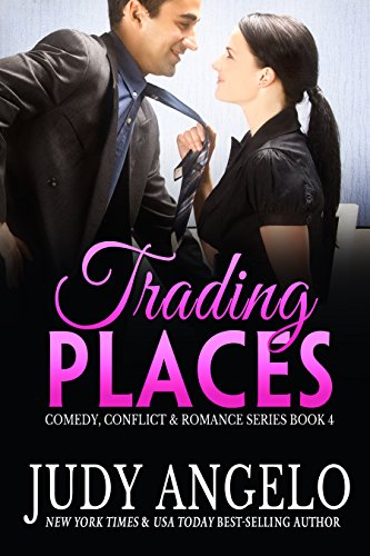 Trading Places: Awesome Office Romance (Comedy, Conflict and Romance Book 4) by [Angelo, Judy]