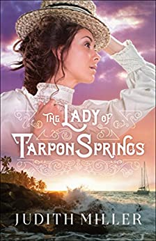 The Lady of Tarpon Springs by [Miller, Judith]