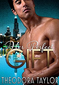 Her Perfect Gift: 50 Loving States, Illinois (Escape with a ruthless businessman tonight Book 4) by [Taylor, Theodora]