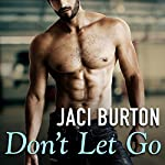 Don't Let Go: Hope, Book 6 | Jaci Burton