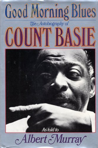 Good Morning Blues: The Autobiography of Count Basie (as Told to Albert ()