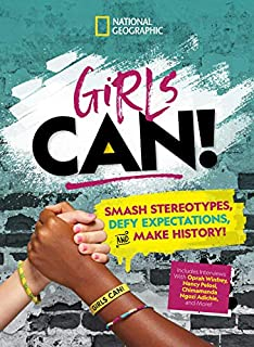 Book Cover: Girls Can!: Smash Stereotypes, Defy Expectations, and Make History!
