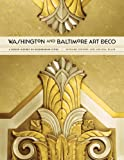 Washington and Baltimore Art Deco: A Design History of Neighboring Cities