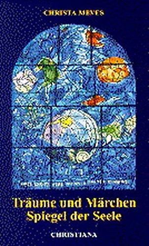 Träume und Märchen - Spiegel der Seele Taschenbuch – 1. Februar 2003 Christa Meves Christiana 371711106X Populäre Schriften