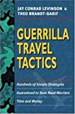 img - for Guerrilla Travel Tactics: Hundreds of Simple Strategies Guaranteed to Save Road Warriors Time and Money book / textbook / text book