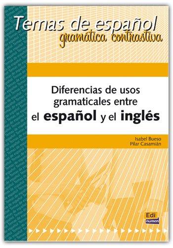 Diferencias de Usos Gramaticales Entre el Espanol y el Ingles/ Differences of  Grammatical Usage between Spanish and English (Temas de Espanol / Spanish Subjects) (Spanish Edition)