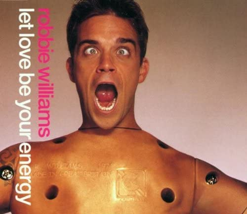 Let Love Be Your Energy By Robbie Williams 2001 05 29 By Robbie Williams Amazon Co Uk Music