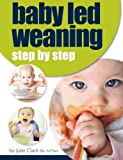 Baby Led Weaning: Step by Step