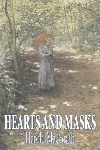 Download Hearts and Masks by Harold MacGrath, Fiction, Classics, Action & Adventure PDF