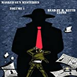 Masked Gun Mysteries, Vol 1 | Aric Mitchell,Ken Janssens,Aaron Smith,Tommy Hancock,Lee Houston,C. William Russette,Andrew Salmon