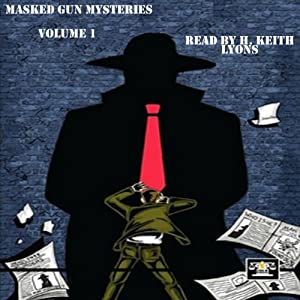 Masked Gun Mysteries, Vol 1 Audiobook