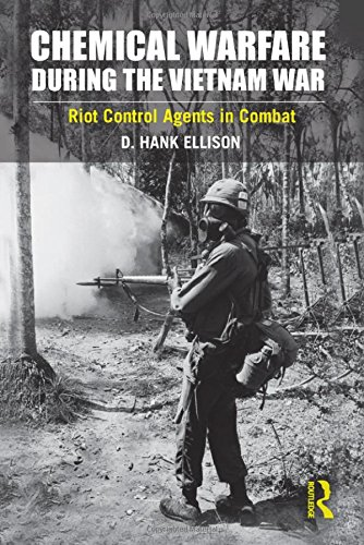 Chemical Warfare during the Vietnam War: Riot Control Agents in Combat -