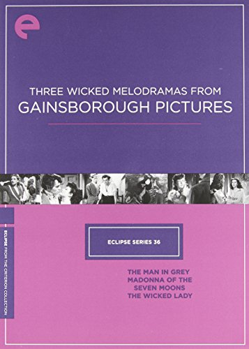 - Eclipse 36: Three Wicked Melodramas from Gainsborough Pictures: The Man in Grey, Madonna of the Seven Moons, The Wicked Lady (Criterion Collection)